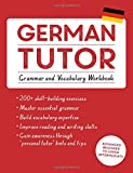 img - for German Tutor: Grammar and Vocabulary Workbook (Learn German with Teach Yourself): Advanced beginner to upper intermediate course (Language Tutors) book / textbook / text book