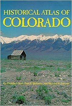 Historical Atlas of Colorado by Thomas J. Noel (1994-09-15)