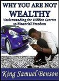 why you are not wealthy understanding the hidden secrets to financial freedom stephen r covey timothy ferriss robert kiyosaki zig ziglar brian tracy derek c olsen john medina dale carnegie