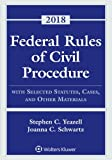 Federal Rules of Civil Procedure: With Selected Statutes, Cases, and Other Materials, 2018 (Supplements)