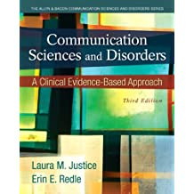 Communication Sciences and Disorders: A Clinical Evidence-Based Approach, Video-Enhanced Pearson eText -- Access Card (3rd Edition)