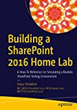 Download Building a SharePoint 2016 Home Lab: A How-To Reference on Simulating a Realistic SharePoint Testing Environment Epub