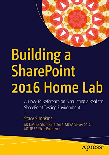 Building a SharePoint 2016 Home Lab: A How-To Reference on Simulating a Realistic SharePoint Testing Environment Kindle Editon