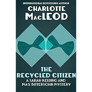 The Recycled Citizen: A Sarah Kelling Mystery (Sarah Kelling & Max Bittersohn Mysteries Series Book 7)