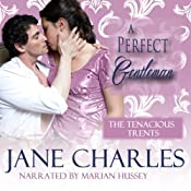 A Perfect Gentleman: Tenacious Trents, Book 3   Jane Charles