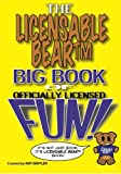 img - for The Licensable BearTM Big Book of Officially Licensed Fun! book / textbook / text book