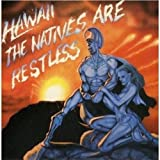 The Natives Are Restless by Hawaii (2008) Audio CD