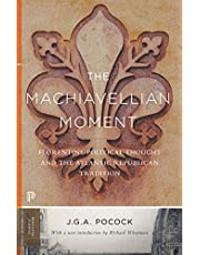 The Machiavellian Moment: Florentine Political Thought and the Atlantic Republican Tradition: 93