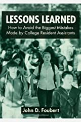 Lessons Learned: How to Avoid the Biggest Mistakes Made by College Resident Assistants Paperback