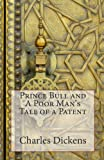 Prince Bull and a Poor Man's Tale of a Patent, Charles Dickens, 1495467279