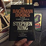 The Bachman Books: Four Early Novels by Stephen King : Rage, the Long Walk, Roadwork, the Running Man