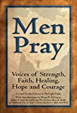 img - for Men Pray: Voices of Strength, Faith, Healing, Hope and Courage (Walking Together, Finding the Way) book / textbook / text book