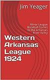 Western Arkansas League 1924: Minor League Baseball Comes to the Arkansas River Valley