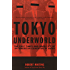 Tokyo Underworld: The Fast Times and Hard Life of an American Gangster in Japan (Vintage Departures)
