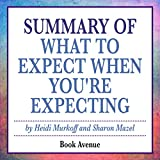 #6: Summary of What to Expect When You're Expecting by Heidi Murkoff