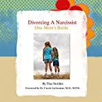 Divorcing a Narcissist: One Mom's Battle | Tina Swithin