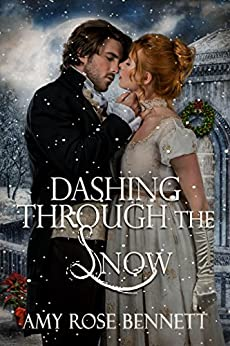 Dashing Through the Snow: A Regency Christmas Novella by [Bennett, Amy Rose]