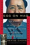 img - for Egg on Mao: The Story of an Ordinary Man Who Defaced an Icon and Unmasked a Dictatorship book / textbook / text book