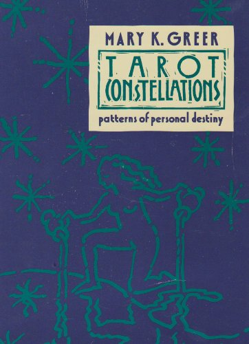 Tarot Constellations: Patterns of Personal Destiny