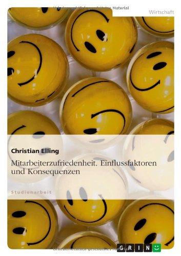 Mitarbeiterzufriedenheit. Einflussfaktoren und Konsequenzen (German Edition) PDF ePub ebook