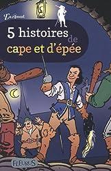 5 histoires de cape et d'épée