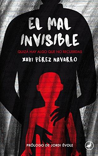El mal invisible: Quizá hay algo que no recuerdas por Pérez Navarro, Xavi