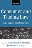 Consumer and Trading Law, C J Miller, 0198764782
