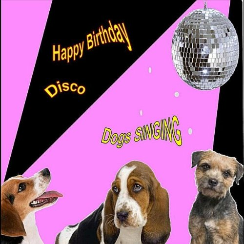 Amazon.com: Happy Birthday Disco (Singing Dogs): dogs