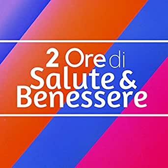 Salute E Benessere By Relax Rilassamento Wellness Club Spa Music Relaxation Meditation On Amazon Music Amazon Com