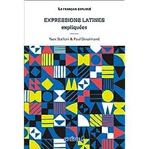 EXPRESSIONS LATINES EXPLIQUÉES N.É.