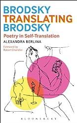 Brodsky Translating Brodsky: Poetry in Self-Translation