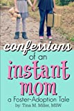 img - for Confessions of an Instant Mom: a Foster-Adoption Tale book / textbook / text book