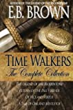 [ Time Walkers: The Complete Collection By Brown, E B ( Author ) Paperback 2014 ]