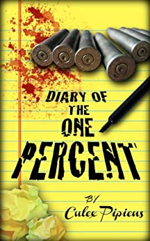 Diary of the One Percent by [Pipiens, Culex]