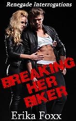 Breaking Her Biker (Renegade Interrogations Book 1)