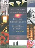 Funeral, Thanksgiving and Memorial Services with CD ROM(Creative Ideas for Pastoral Liturgies): 1