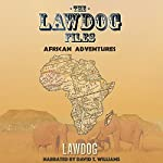 The LawDog Files: African Adventures | D Lawdog