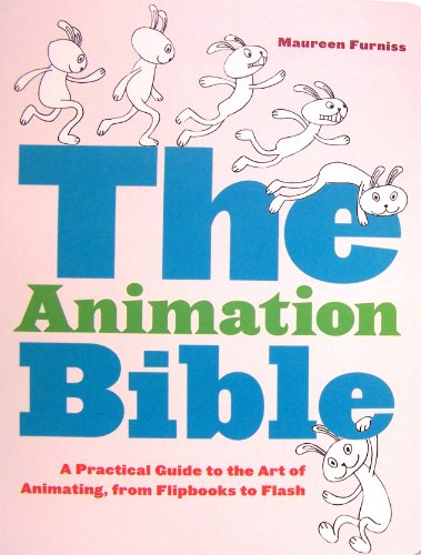The Animation Bible: A Practical Guide to the Art of...