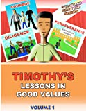 Timothy's Lessons in Good Values, Christopher Gordon, 1470038676