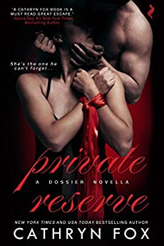 Private Reserve (Dossier Book 1) by [Fox, Cathryn]