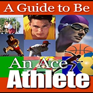 A Guide to Being an Ace Athlete Audiobook