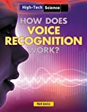 How Does Voice Recognition Work?, Matt Anniss, 1482403951