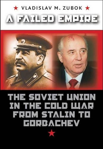 A Failed Empire: The Soviet Union in the Cold War from Stalin to Gorbachev (The New Cold War History) by Brand: The University of North Carolina Press