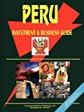 Peru Investment and Business Guide, Global Investment Center Staff, 0739762907