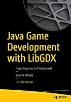 Java Game Development with LibGDX: From Beginner to Professional, 2nd Edition Front Cover