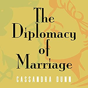 The Diplomacy of Marriage Audiobook