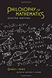 Philosophy of Mathematics: Selected Writings (Selections from the Writings of Charles S. Peirce)