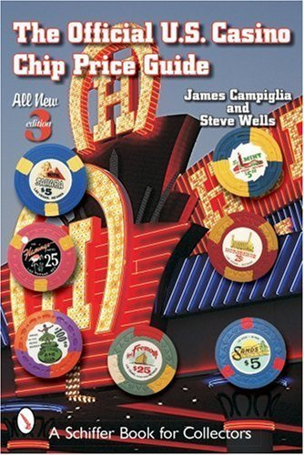 The Official U.S. Casino Chip Price Guide (Schiffer Book for Collectors) by James Campiglia (2007-07-01)