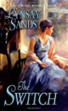 By Lynsay Sands The Switch [Mass Market Paperback]