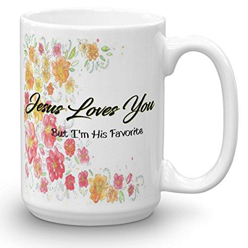 Jesus Loves You, But I'm His Favorite, Inspirational Mug, Funny Mug, Religious, Christmas gift, quote mug (11 oz) -
